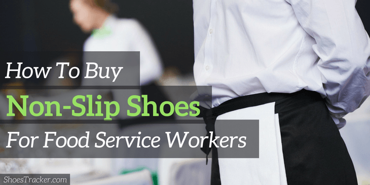 Top 10 Best Slip Resistant Shoes for Restaurant Workers (UPDATED 2018)